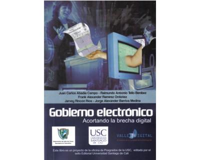 Gobierno electrónico. Acortando la brecha digital