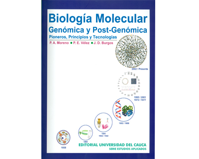 Biología Molecular Genómica y Post-genómica. Pioneros, principios y tecnologías
