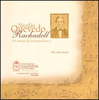Nicolás Quevedo Rachadell. Un músico de la independencia. Incluye CD