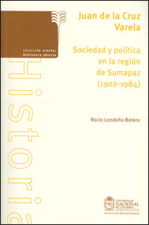 Juan de la Cruz Varela. Sociedad y política en la región de Sumapaz (1902-1984). Incluye CD