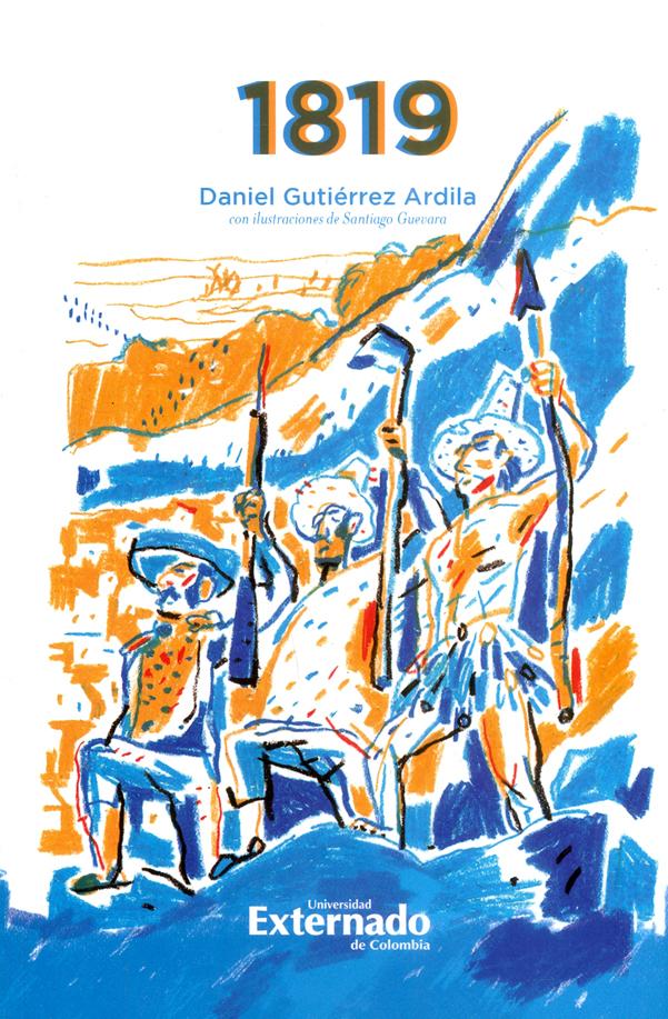 1819. Historia narrativa de la campaña de la Nueva Granada. Con ilustraciones de santiago Guevara