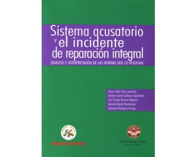 Sistema acusatorio y el incidente de reparación integral. (Análisis e interpretación de las normas que lo regulan)