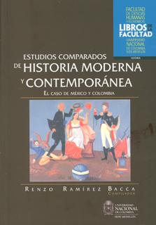Estudios comparados de historia moderna y contemporánea. El caso de México y Colombia
