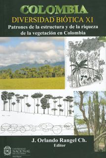 Colombia diversidad biótica XI. Patrones de la estructura y de la riqueza de la vegetación en Colombia