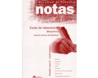 Notas de clase. Guías de laboratorio (Bioquímica para la carrera de Química)