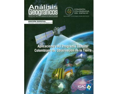 Análisis Geográficos No 44. Aplicaciones del Programa Satelital Colombiano de Observación de la Tierra