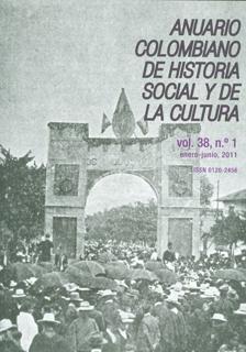 Anuario colombiano de historia social y de la cultura. Vol 38. No.1