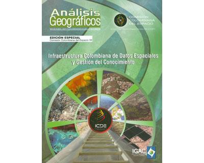 Análisis Geográficos No. 45. Infraestructura Colombiana de Datos Espaciales y Gestión del Conocimiento