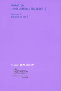 Antología Jesús Antonio Bejarano. Vol. 2 Estudios de paz (Tapa Dura)