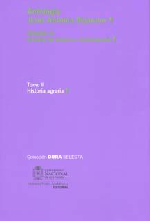 Antología Jesús Antonio Bejarano. Vol. 4. Estudios de historia e historiografía. Tomo II Historia agraria (Tapa Dura)