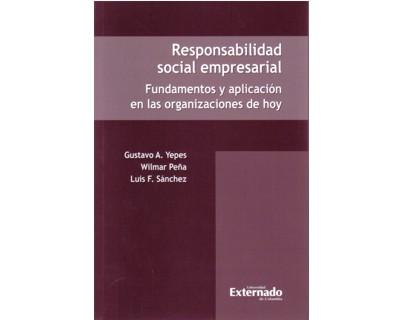 Responsabilidad social empresarial. Fundamentos y aplicación en las organizaciones de hoy
