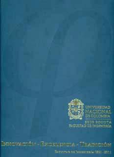Innovación. Excelencia. Tradición: facultad de ingeniería 1861- 2011