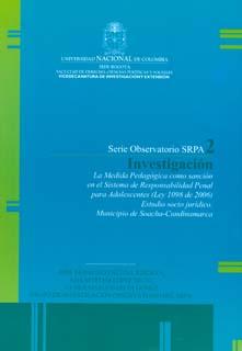 La medida pedagógica como sanción en el sistema de responsabilidad penal para adolescentes (Ley 1098 de 2006. Estudio socio jurídico. Municipio se Soacha-Cundinamarca