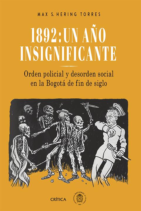 1892: un año insignificante.Orden policial y desorden social en la Bogotá de fin de siglo