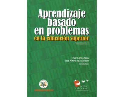 Aprendizaje basado en problemas en la educación superior. Vol. I