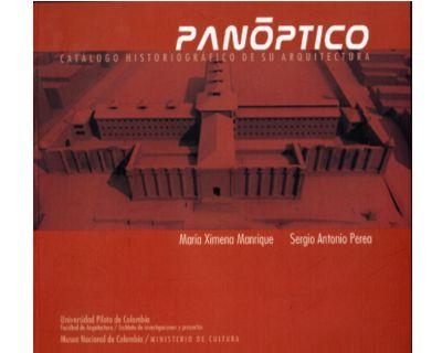 Panóptico. Catalogo historiográfico de su arquitectura (Incluye CD)