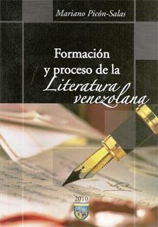 Formación y proceso de la literatura venezolana