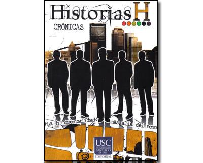 Historias H. Crónicas. La homosexualidad más allá del sexo