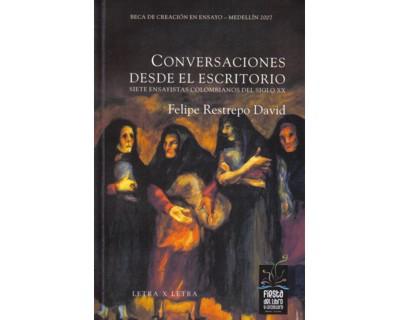Conversaciones desde el escritorio. Siete ensayistas colombianos del siglo XX