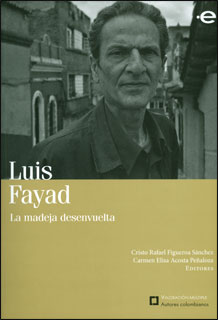 Luis Fayad: la madeja desenvuelta
