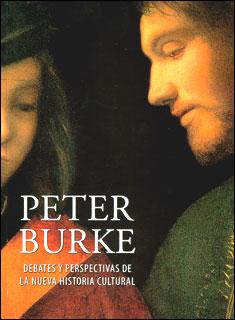 Peter Burke. Debates y perspectivas de la nueva historia cultural