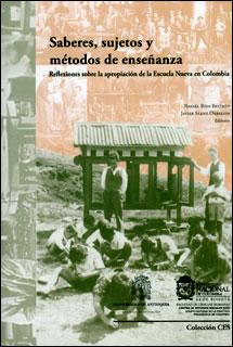 Saberes, sujetos y métodos de enseñanza. Reflexiones sobre la apropiación de la Escuela Nueva en Colombia
