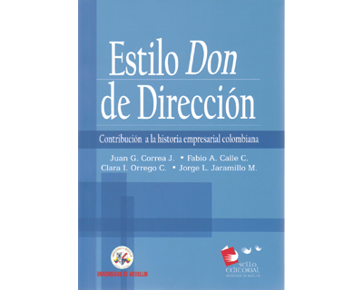Estilo Don de dirección. Contribución a la historia empresarial colombiana