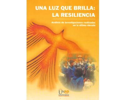 Una luz que brilla: la resiliencia. Análisis de investigaciones realizadas en la última década