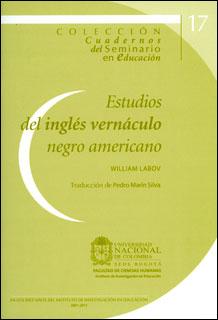 Estudios del inglés vernáculo negro americano. Cuadernos del seminario en educación. No. 17