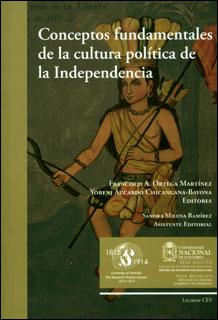 Conceptos fundamentales de la cultura política de la independencia