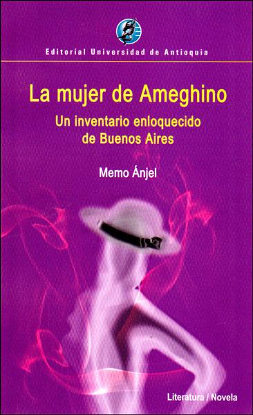 La mujer de Ameghino. Un inventario enloquecido de Buenos Aires