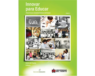 Innovar para educar. Prácticas universitarias exitosas 2004-2006. Tomo 2
