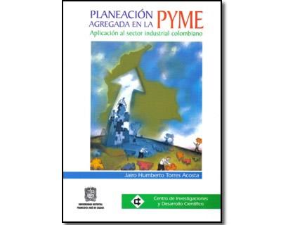 Planeación agregada en la PYME. Aplicación al sector industrial colombiano