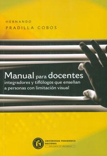 Manual para docentes integradores y tiflólogos que enseñan a personas con limitación visual