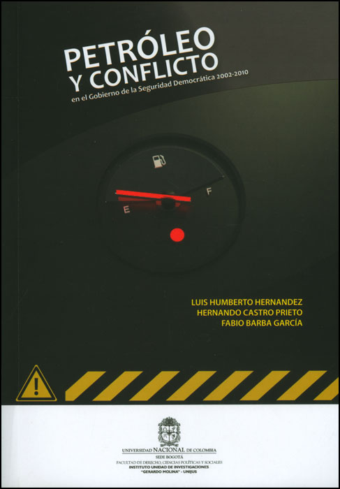 Petróleo y Conflicto: durante el gobierno de la seguridad democrática 2002-2010