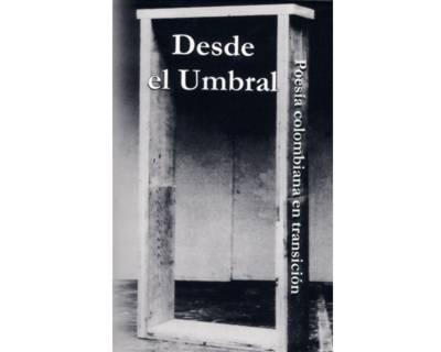 Desde el umbral. Poesía colombiana en transición