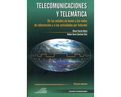 Telecomunicaciones y telemática. De las señales de humo a las redes de información y a las actividades por Internet