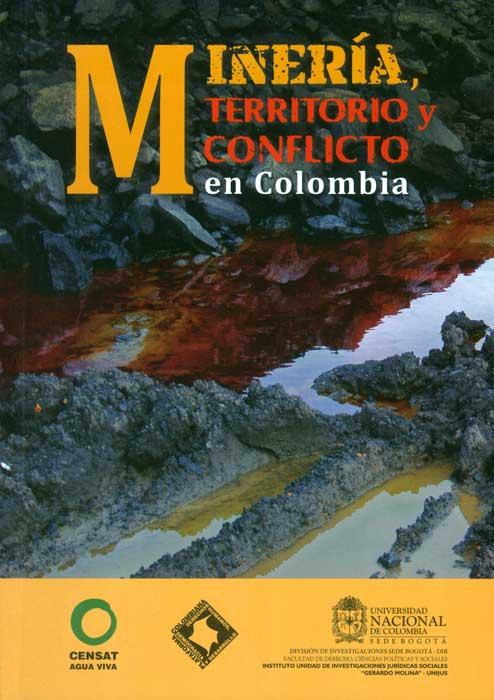 Minería, territorio y conflicto en Colombia