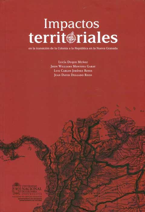 Impactos territoriales en la transición de la Colonia a la República en la Nueva Granada