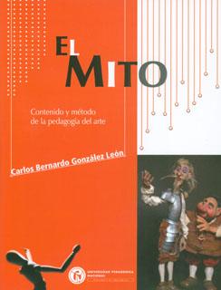 El mito. Contenido y método de la pedagogía del arte