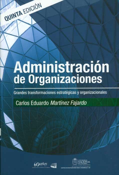 Administración de organizaciones: grandes transformaciones estratégicas y organizacionales