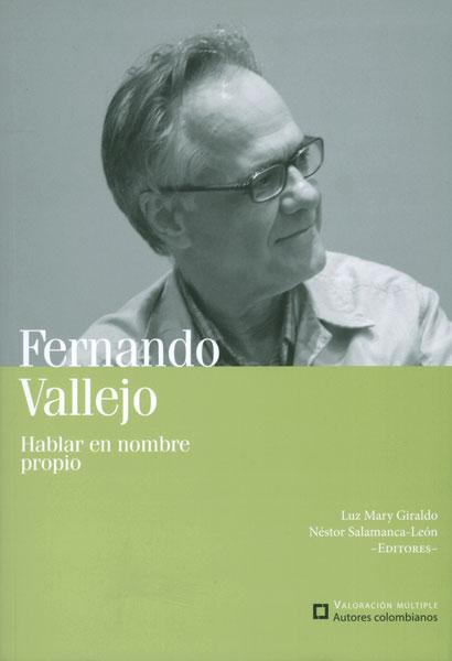 Fernando Vallejo: hablar en nombre propio