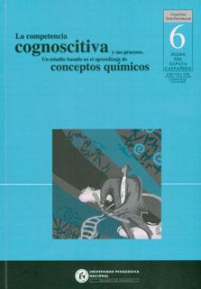 La competencia cognoscitiva y sus procesos. Un estudio basado en el aprendizaje de conceptos químicos