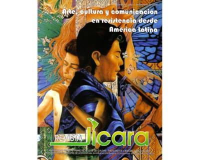 Arte, cultura y comunicación en resistencia desde América Latina (Incluye CD). Revista Jícara No. 05