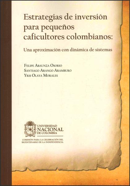 Estrategias de inversión para pequeños caficultores colombianos: una aproximación con dinámica de sistemas