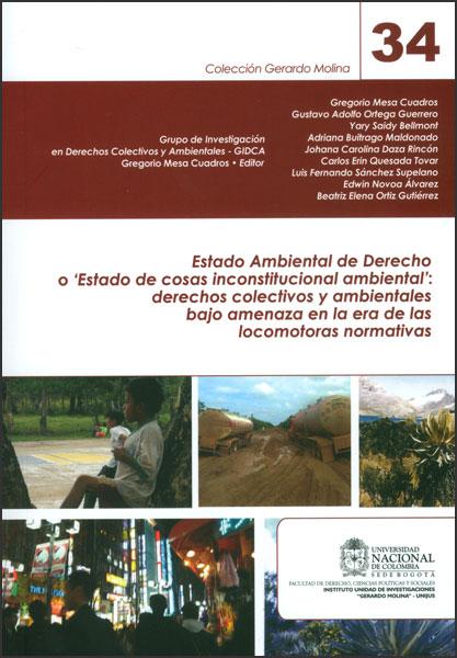 """Estado ambiental de derecho o  """"estado de cosas inconstitucional ambiental """": derechos colectivos y ambientales bajo amenaza en la era de las locomotoras normativas"""