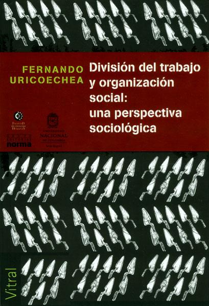 División del trabajo y organización social: una perspectiva sociológica
