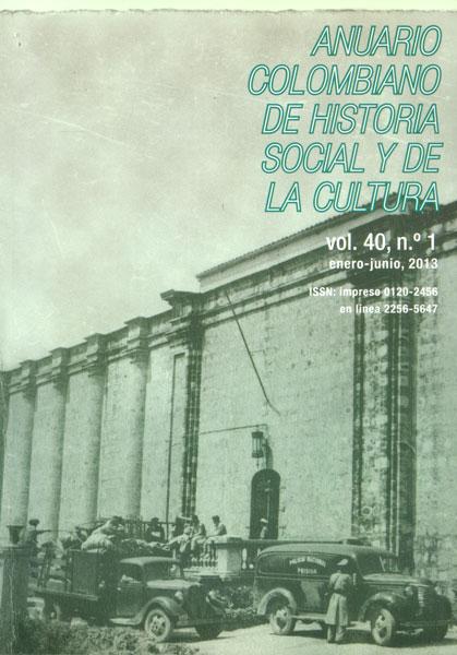 Anuario colombiano de historia social y de la cultura. Vol. 40 No. 1