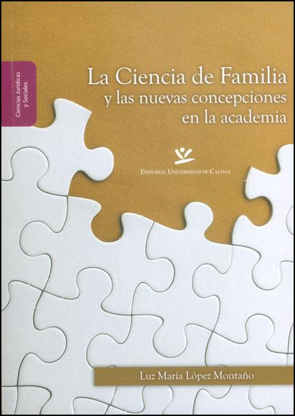 La ciencia de familia y las nuevas concepciones en la academia