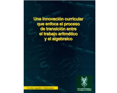 Una innovación curricular que enfoca el proceso de transición entre el trabajo aritmético y el algebraico